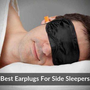 Best Earplugs For Side Sleepers