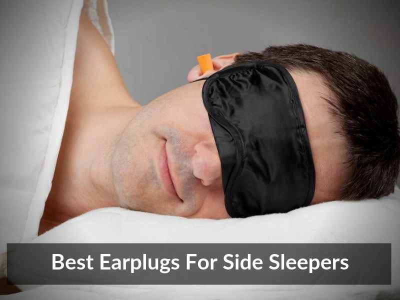 Best Earplugs For Side Sleepers