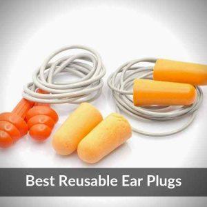 Best Reusable Ear Plugs