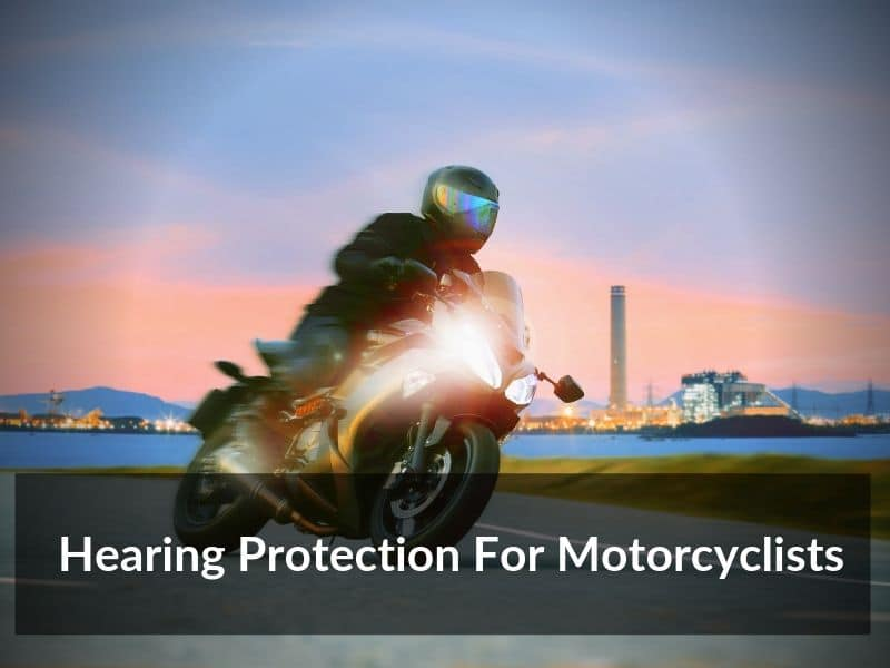 Hearing Protection For Motorcyclists
