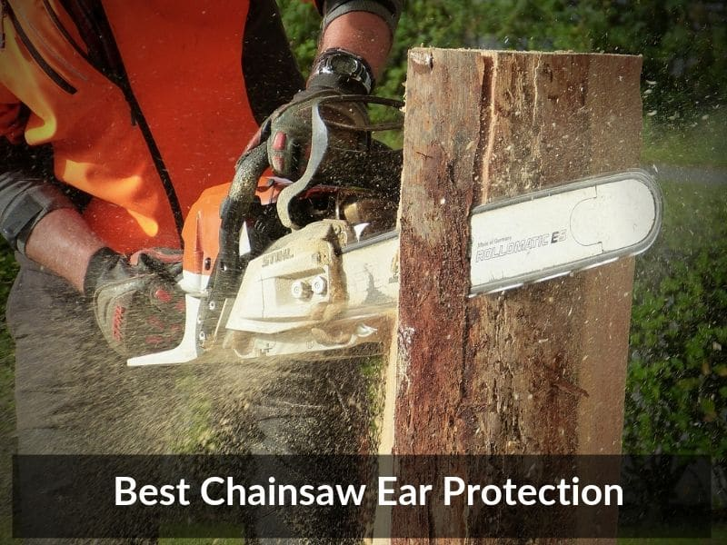 Best Chainsaw Ear Protection 1
