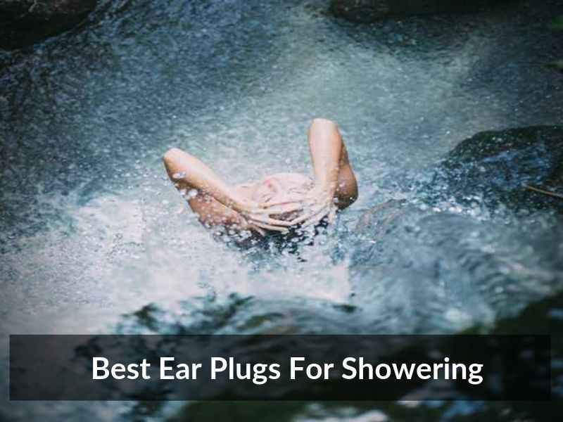 Best Ear Plugs For Showering