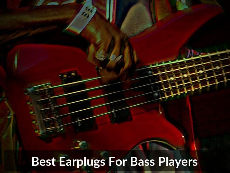 Best Earplugs For Bass Players