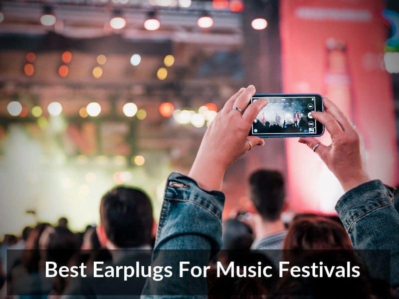 Best Earplugs For Music Festivals 2