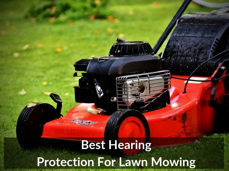 Best Hearing Protection For Lawn Mowing 2
