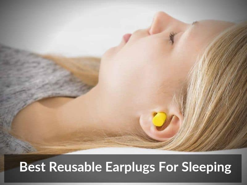 Best Reusable Earplugs For Sleeping