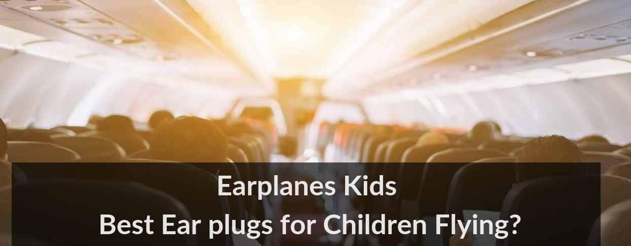 Earplanes Kids Best Ear plugs for Children Flying  1