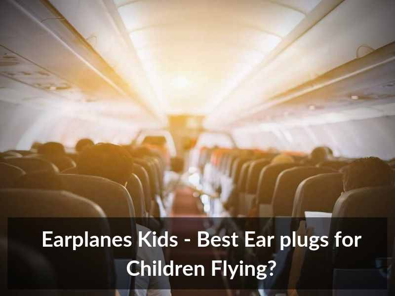 Earplanes Kids Best Ear plugs for Children Flying