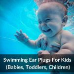 Swimming Ear Plugs For Kids (Babies, Toddlers, Children)